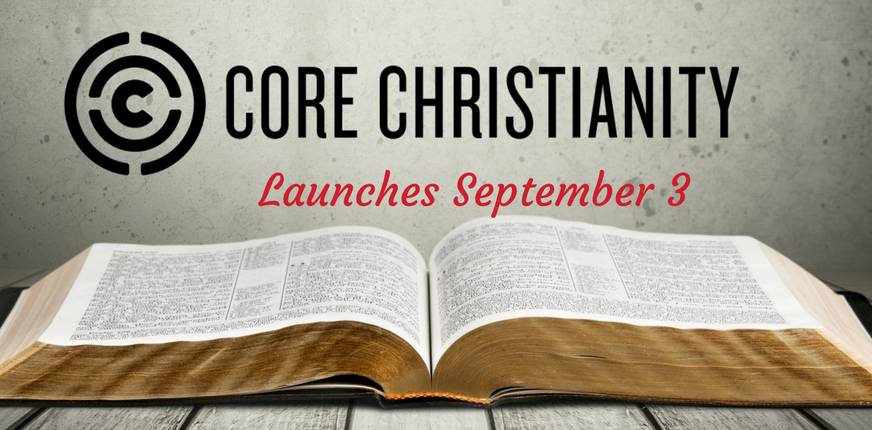 Core Christianity: Making Complex Bible Truth Easily Understandable