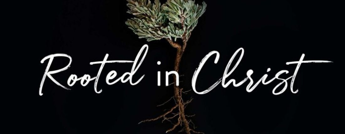Rooted in Christ: Mujer Verdadera '20