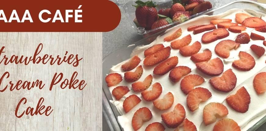 Recipe: Strawberries & Cream Poke Cake